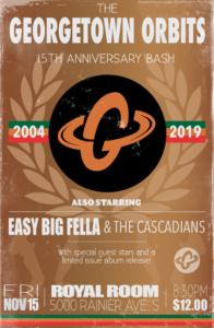 Georgetown Orbits 15th Anniversary Show // Easy Big Fella // The Cascadians