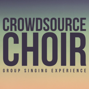 Crowdsource Choir