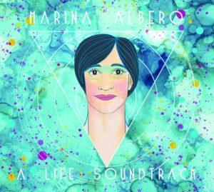 """Marina Albero """"A Life Soundtrack"""" CD Release Concert"""