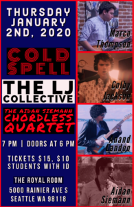 Cold Spell // The LJ Collective // The Aidan Siemann Chordless Quartet