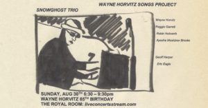 Wayne Horvitz 65th Birthday Live Stream Festival: Wayne Horvitz Songs Project / Snowghost Trio
