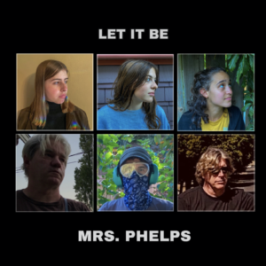 The Beatles Let It Be: Presented by Mrs. Phelps and Friends