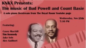 KNKX Presents: Piano Starts Here - The Music of Bud Powell & Count Basie