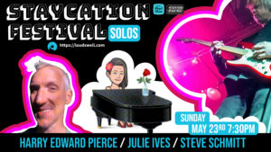 Staycation Duos: Harry Pierce Julie Ives and Steve Schmitt