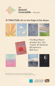 The Sound Ensemble Presents: EXTRACTION: Art on the Edge of the Abyss