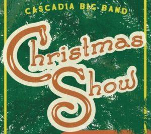 Cascadia Big Band Holiday Show